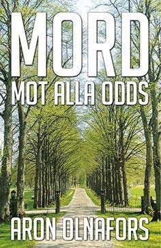 Mord mot alla odds av Aron Olnafors